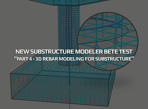 3D REBAR MODELING FOR SUBSTRUCTURE (BETA TEST 4)-1