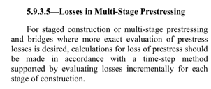The need to use time-step method (construction stage analysis) for staged construction and multi-stage prestressing.